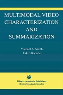 Kanade, Takeo - Multimodal Video Characterization and Summarization, ebook