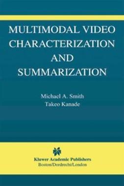 Kanade, Takeo - Multimodal Video Characterization and Summarization, ebook