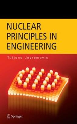 Jevremovic, Tatjana - Nuclear Principles in Engineering, ebook