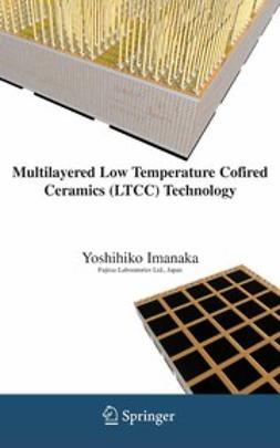 Imanaka, Yoshihiko - Multilayered Low Temperature Cofired Ceramics (LTCC) Technology, ebook