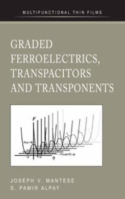 Alpay, S. Pamir - Graded Ferroelectrics, Transpacitors and Transponents, ebook