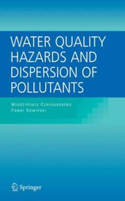 Czernuszenko, Włodzimierz - Water Quality Hazards and Dispersion of Pollutants, ebook