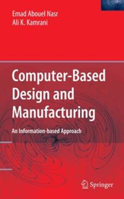 Kamrani, Ali K. - Computer-Based Design and Manufacturing, e-kirja