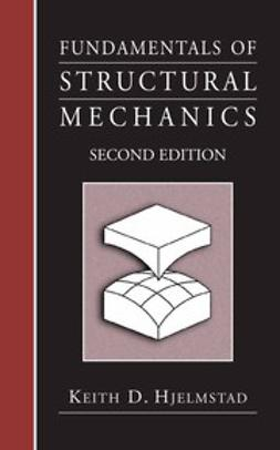 Hjelmstad, Keith D. - Fundamentals of Structural Mechanics, e-bok