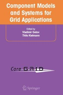 Getov, Vladimir - Component Models and Systems for Grid Applications, ebook