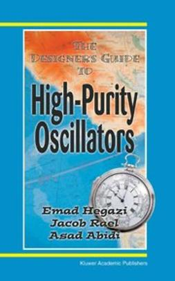 Abidi, Asad - The Designer's Guide to High-Purity Oscillators, ebook