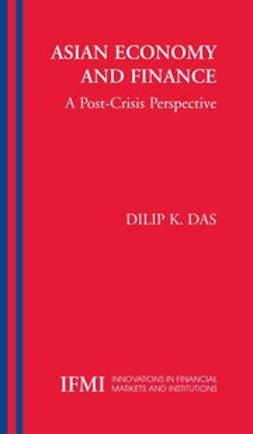 Das, Dilip K. - Asian Economy and Finance, ebook