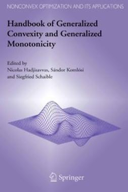 Hadjisavvas, Nicolas - Handbook of Generalized Convexity and Generalized Monotonicity, ebook