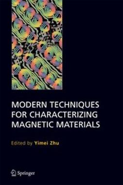 Zhu, Yimei - Modern Techniques for Characterizing Magnetic Materials, ebook
