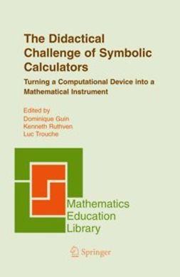 Guin, Dominique - The Didactical Challenge of Symbolic Calculators, ebook