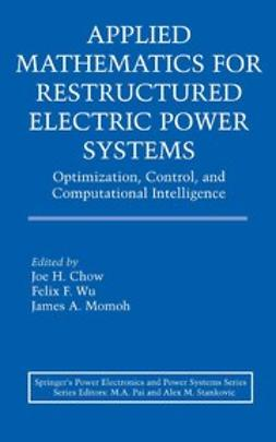 Chow, Joe H. - Applied Mathematics for Restructured Electric Power Systems, ebook