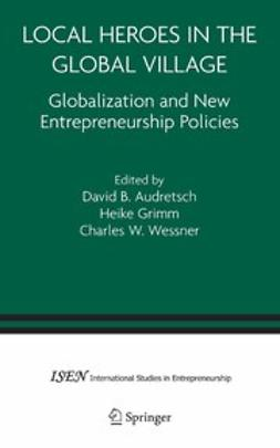 Audretsch, David - Local Heroes in the Global Village, ebook