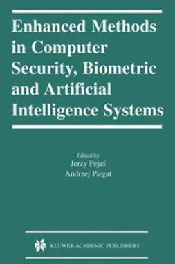 Pejaś, Jerzy - Enhanced Methods in Computer Security, Biometric and Artificial Intelligence Systems, e-bok