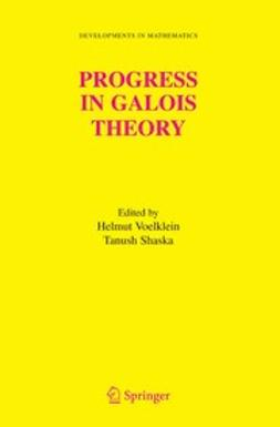 Shaska, Tanush - Progress in Galois Theory, ebook