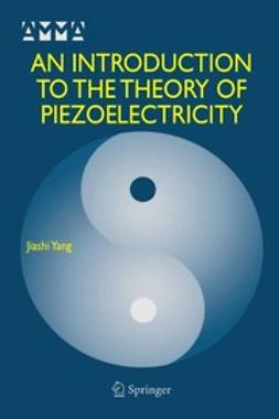 Yang, Jiashi - An Introduction to the Theory of Piezoelectricity, ebook