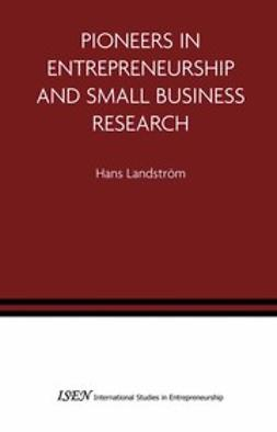 Landström, Hans - Pioneers in Entrepreneurship and Small Business Research, e-bok