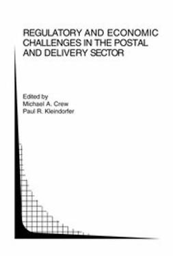 Crew, Michael A. - Regulatory and Economic Challenges in the Postal and Delivery Sector, ebook