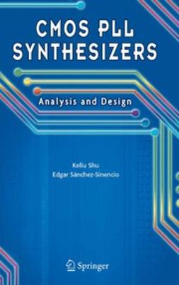 Shu, Keliu - CMOS PLL Synthesizers: Analysis and Design, e-bok
