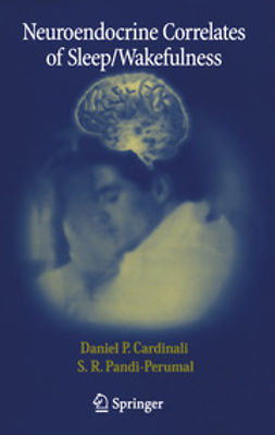 Cardinali, Daniel P. - Neuroendocrine Correlates of Sleep/Wakefulness, ebook