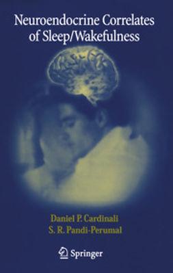 Cardinali, Daniel P. - Neuroendocrine Correlates of Sleep/Wakefulness, e-bok