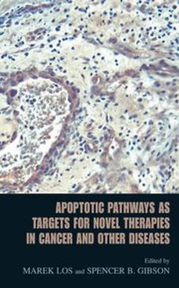 Los, Marek - Apoptotic Pathways as Targets for Novel Therapies in Cancer and Other Diseases, ebook