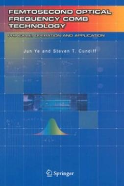 Cundiff, Steven T. - Femtosecond Optical Frequency Comb: Principle, Operation, and Applications, ebook