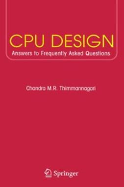 Thimmannagari, Chandra M. R. - CPU Design: Answers to Frequently Asked Questions, ebook