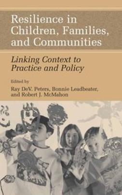 Leadbeater, Bonnie - Resilience in Children, Families, and Communities, ebook