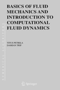 Petrila, Titus - Basics of Fluid Mechanics and Introduction to Computational Fluid Dynamics, ebook