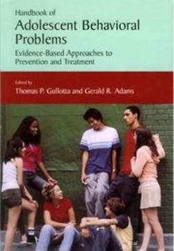 Adams, Gerald R. - Handbook of Adolescent Behavioral Problems, ebook
