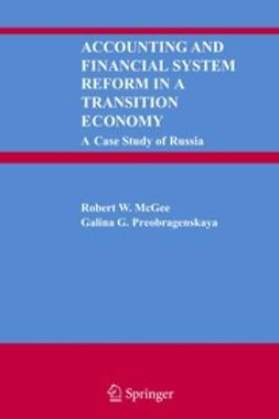 McGee, Robert W. - Accounting and Financial System Reform in a Transition Economy: A Case Study of Russia, ebook