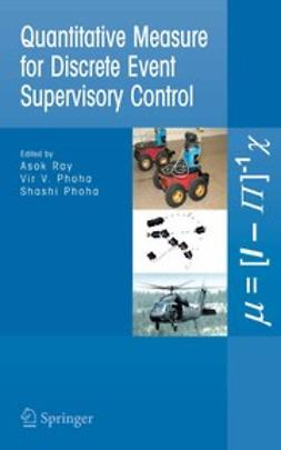 Ray, Asok - Quantitative Measure for Discrete Event Supervisory Control, ebook