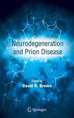 Brown, David R. - Neurodegeneration and Prion Disease, e-bok