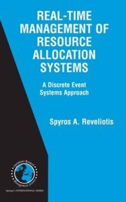 Reveliotis, Spyros A. - Real-Time Management of Resource Allocations Systems, ebook