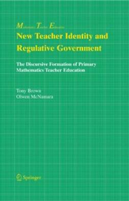Brown, Tony - New Teacher Identity and Regulative Government, ebook