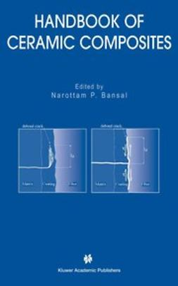 Bansal, Narottam P. - Handbook of Ceramic Composites, ebook