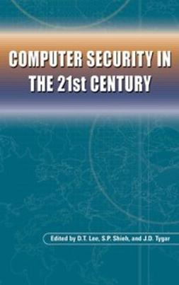Lee, D. T. - Computer Security in the 21st Century, ebook