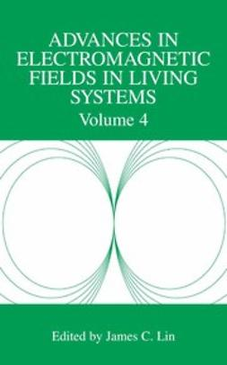 Lin, James C. - Advances in Electromagnetic Fields in Living Systems, ebook