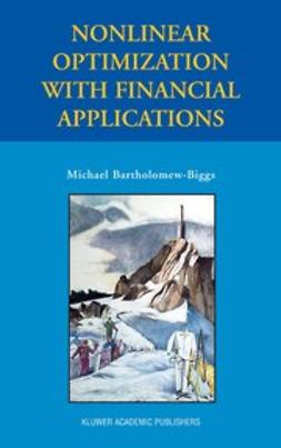 Bartholomew-Biggs, Michael - Nonlinear Optimization with Financial Applications, ebook