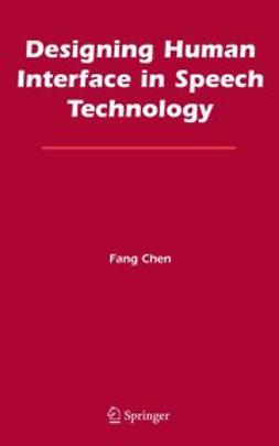 Chen, Fang - Designing Human Interface in Speech Technology, ebook
