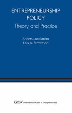 Lundström, Anders - Entrepreneurship Policy: Theory and Practice, ebook