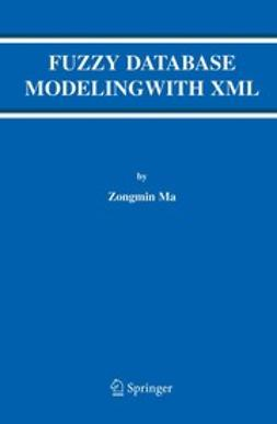 Ma, Zongmin - Fuzzy Database Modeling with XML, ebook