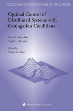 Deineka, Vasyl S. - Optimal Control of Distributed Systems with Conjugation Conditions, ebook