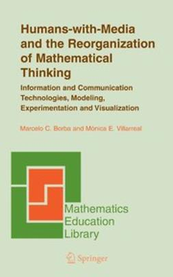 Borba, Marcelo C. - Humans-with-Media and the Reorganization of Mathematical Thinking, e-bok