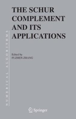 Zhang, Fuzhen - The Schur Complement and Its Applications, ebook