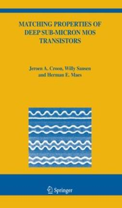 Croon, Jeroen A. - Matching Properties of Deep Sub-Micron MOS Transistors, ebook