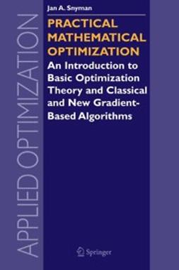 Snyman, Jan A. - Practical Mathematical Optimization, ebook