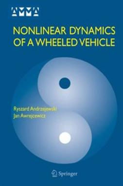 Andrzejewski, Ryszard - Nonlinear Dynamics of a Wheeled Vehicle, e-kirja