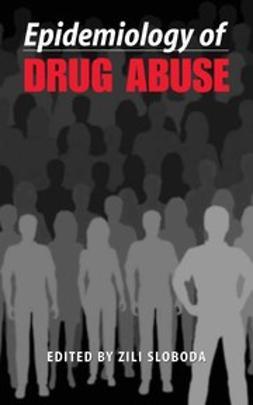 Sloboda, Zili - Epidemiology of Drug Abuse, ebook