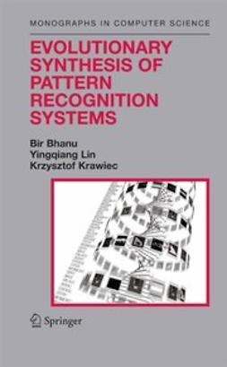 Bhanu, Bir - Evolutionary Synthesis of Pattern Recognition Systems, ebook